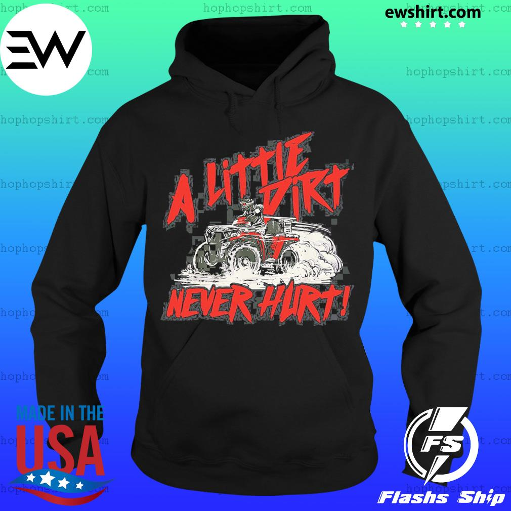 Wheeler A Little Dirt Never Hurt Shirt Hoodie