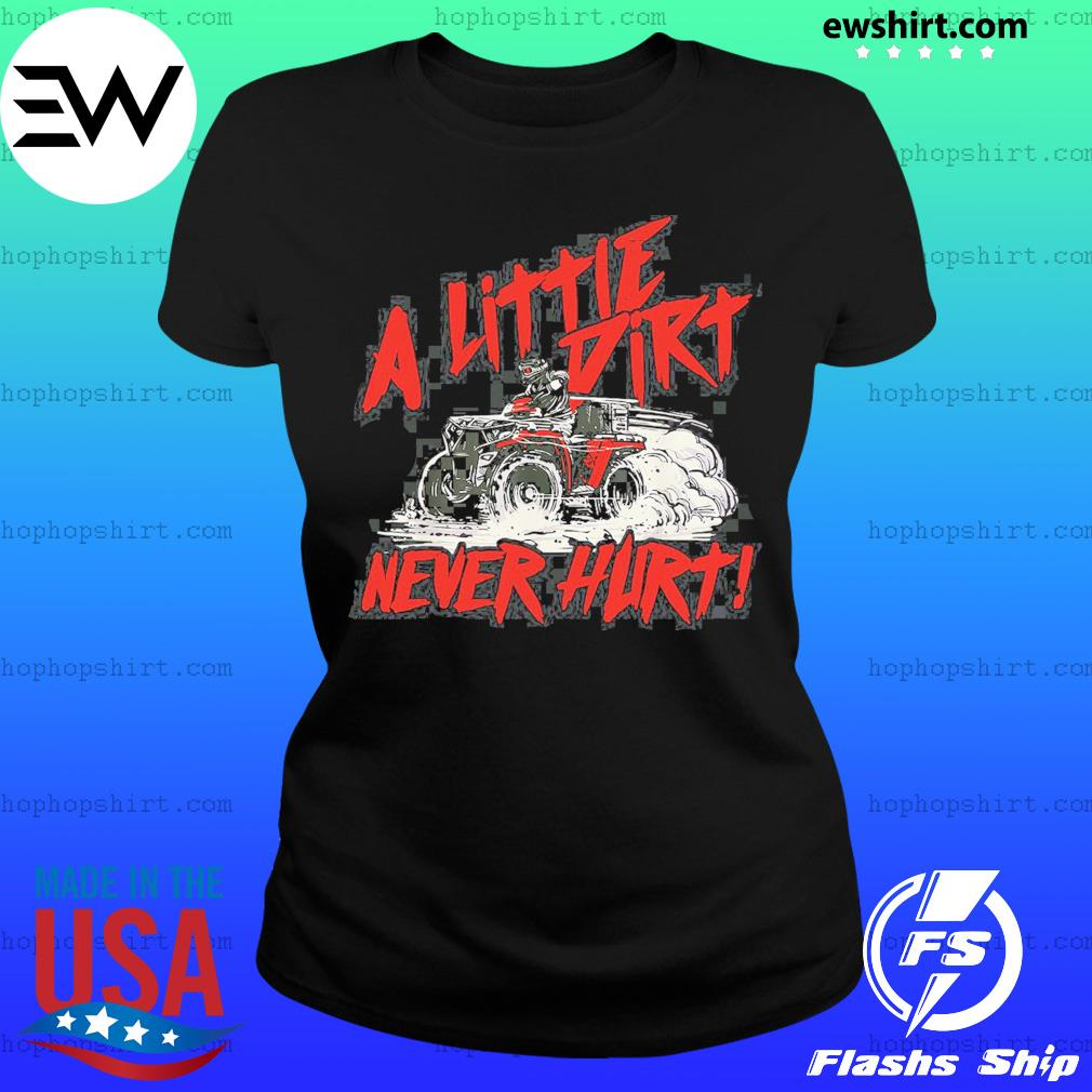 Wheeler A Little Dirt Never Hurt Shirt Ladies Tee
