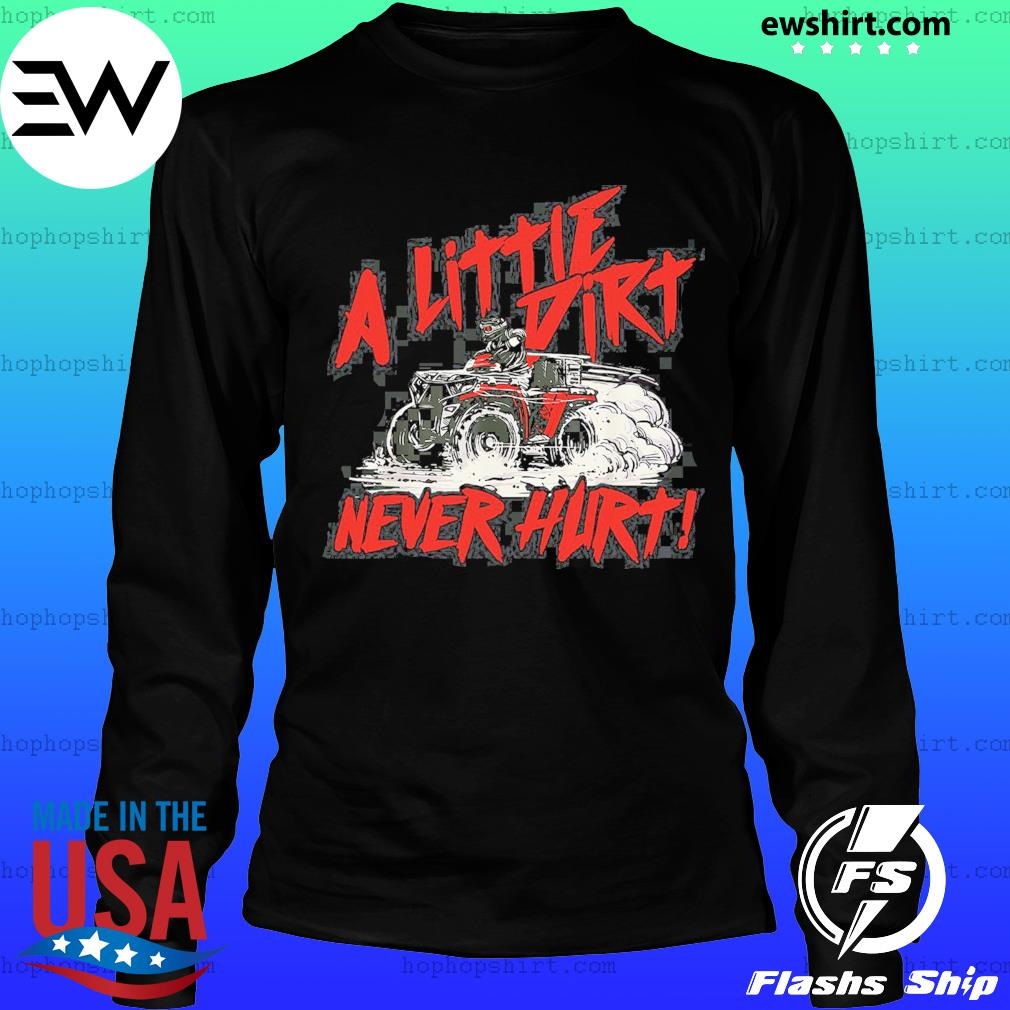 Wheeler A Little Dirt Never Hurt Shirt LongSleeve