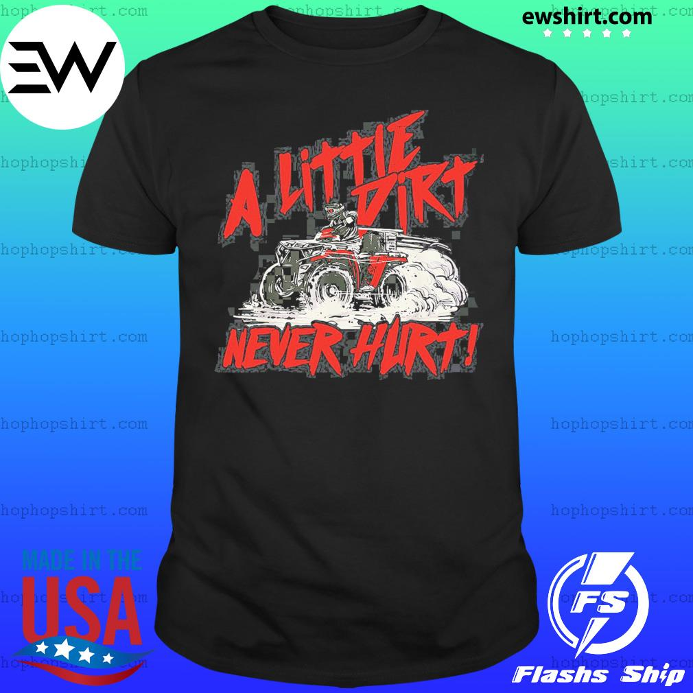 Wheeler A Little Dirt Never Hurt Shirt