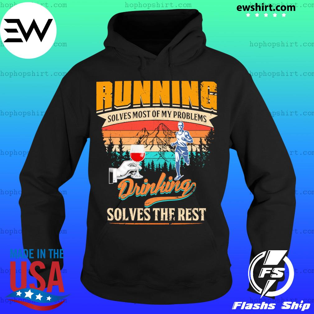 Wine Running Solves Most Of My Problems Drinking Solves The Rest Vintage Shirt Hoodie