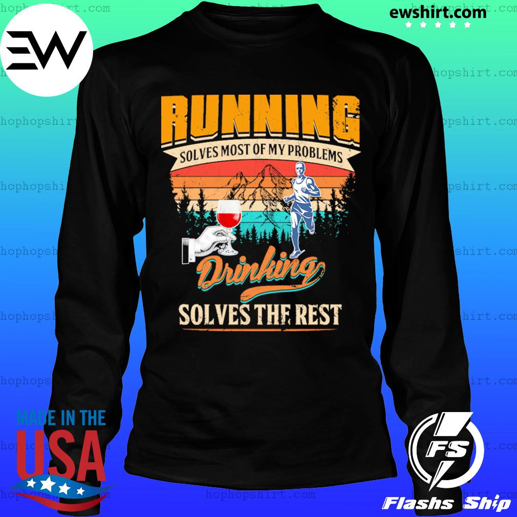 Wine Running Solves Most Of My Problems Drinking Solves The Rest Vintage Shirt LongSleeve