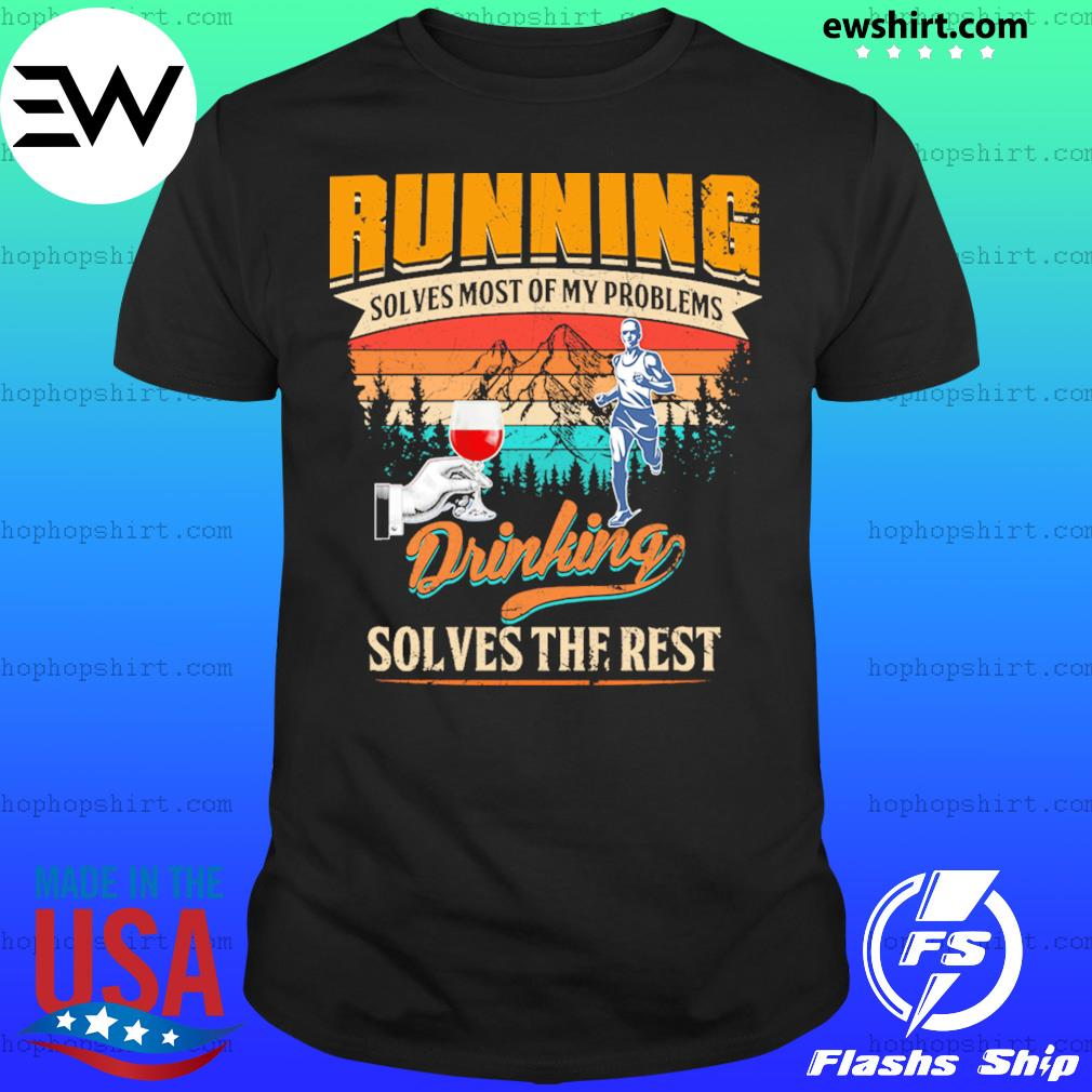 Wine Running Solves Most Of My Problems Drinking Solves The Rest Vintage Shirt