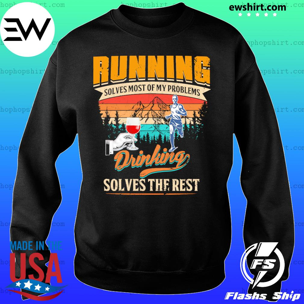 Wine Running Solves Most Of My Problems Drinking Solves The Rest Vintage Shirt Sweater
