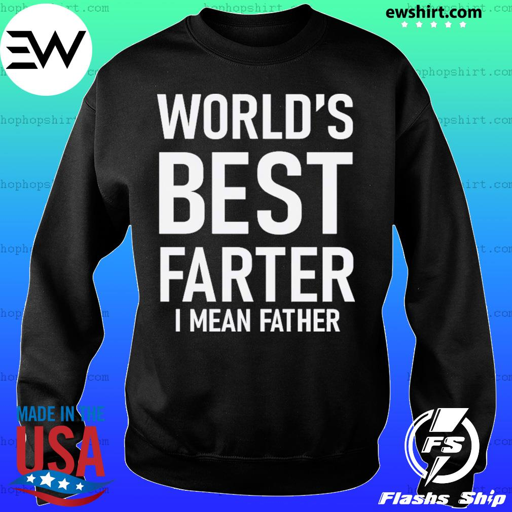 World's Best Farter I Mean Father Shirt Sweater