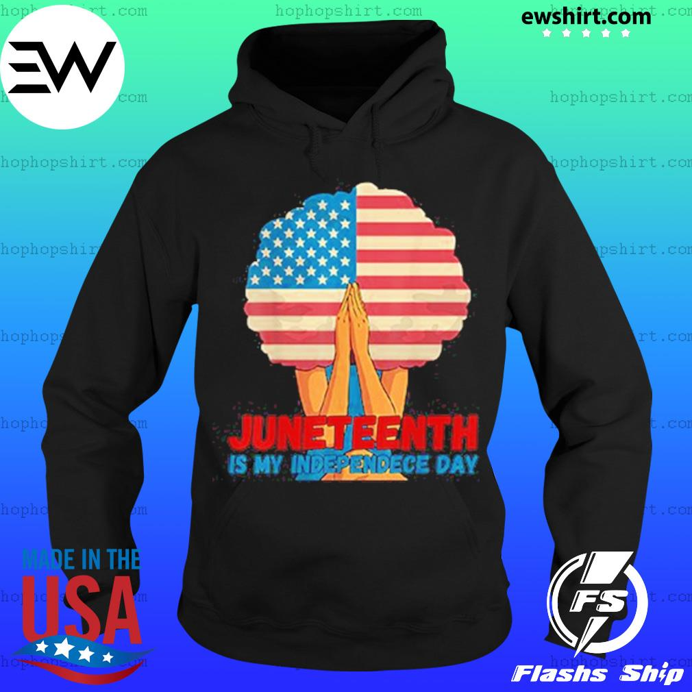 The girl American flag Juneteenth Is My Independence Day Shirt Hoodie