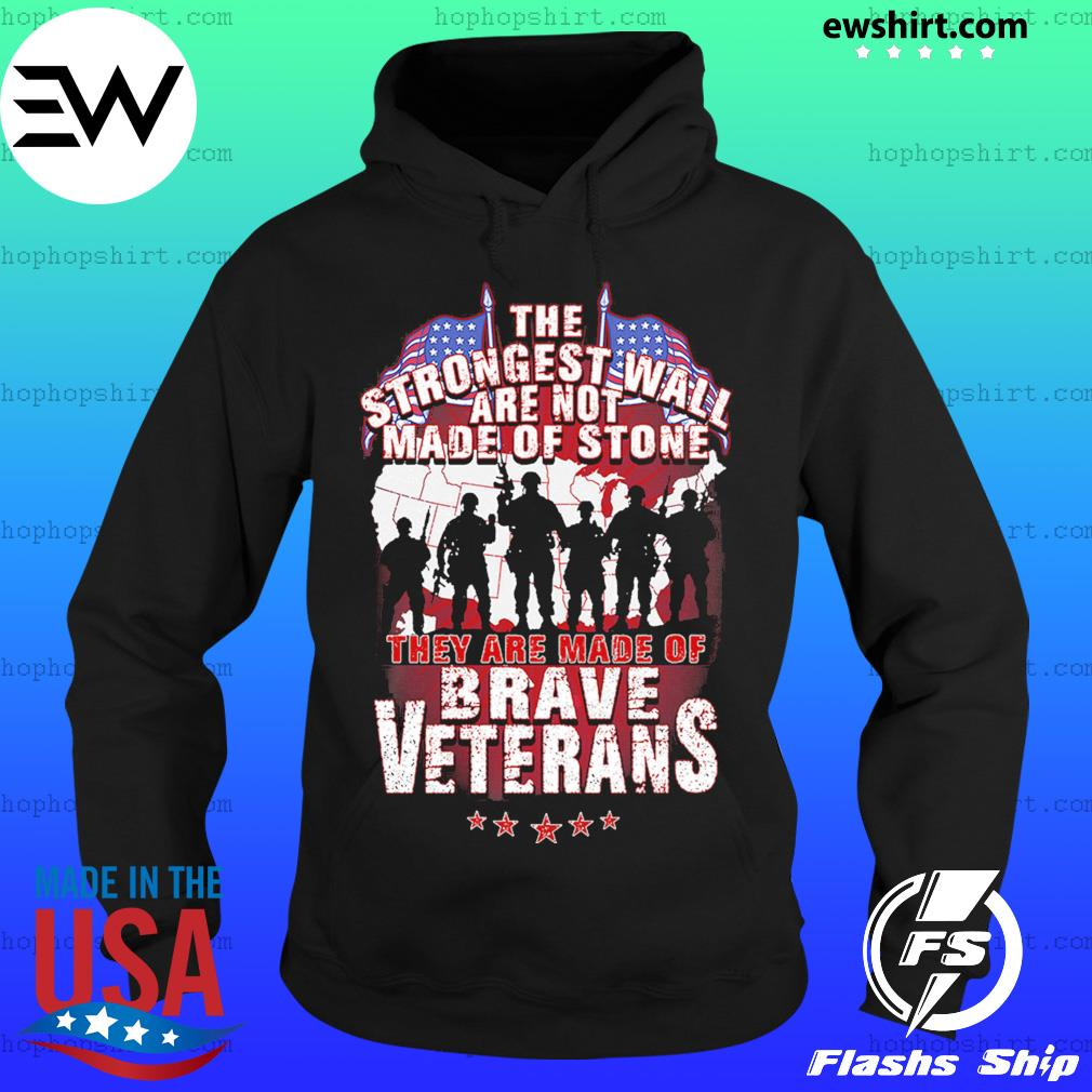 The Strongest Wall Are Not Made Of Stone They Are Made Of Brave Veterans Shirt Hoodie