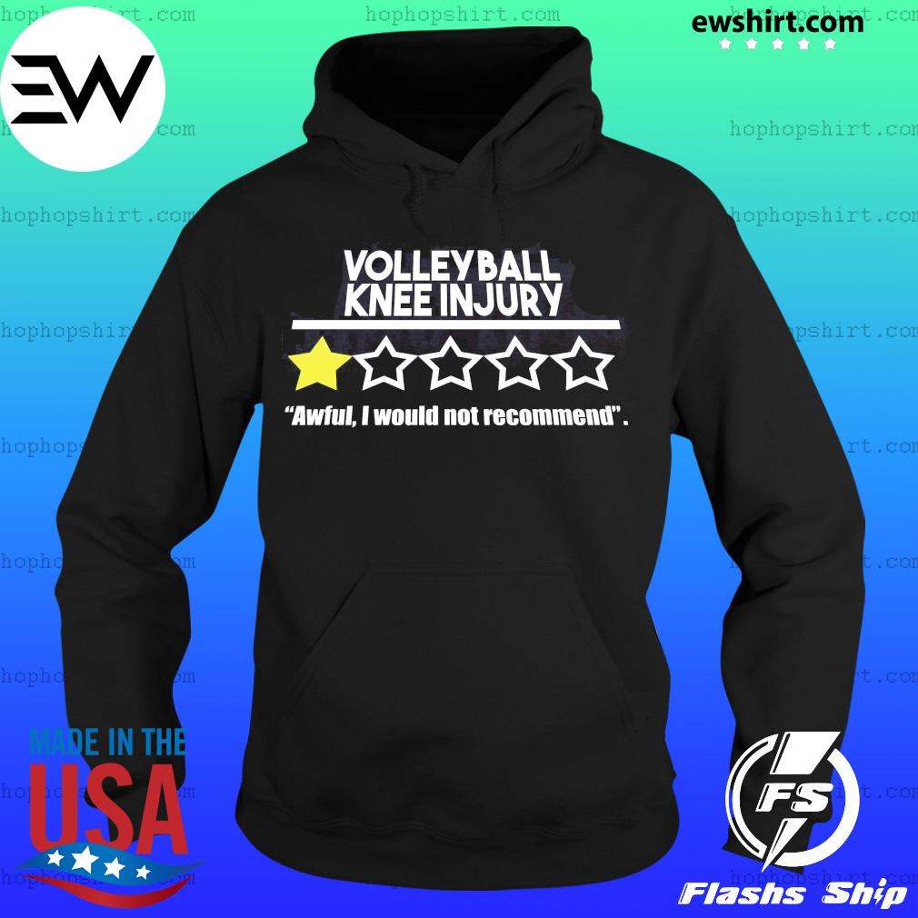 Volleyball Knee Injury One Star Awful I Would Not Recommend Shirt Hoodie