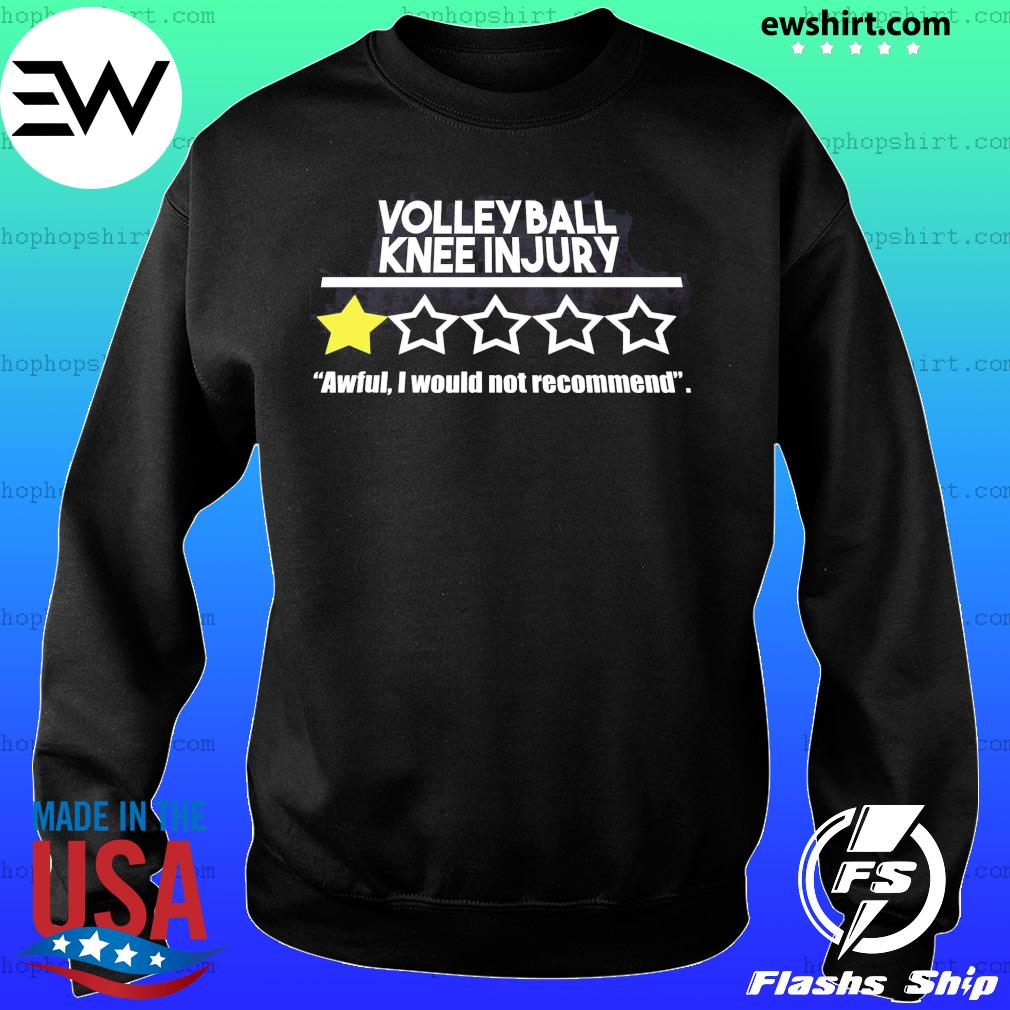 Volleyball Knee Injury One Star Awful I Would Not Recommend Shirt Sweater
